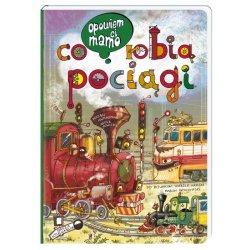 Książka Opowiem Ci mamo co robią pociągi - Wydawnictwo Nasza Księgarnia
