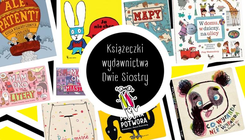 Książeczki dla dzieci - Wydawnictwo Dwie Siostry