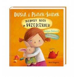 Książka Dusia i Psinek-Świnek Pierwszy Dzień w Przedszkolu