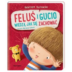 Książka Feluś i Gucio wiedzą, jak się zachować - Wydawnictwo Nasza Księgarnia