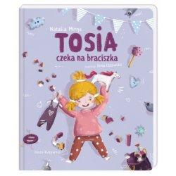 Tosia czeka na braciszka- Wydawnictwo Nasza Księgarnia
