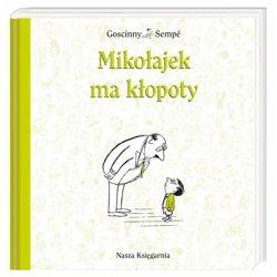 Książka Mikołajek ma kłopoty - Wydawnictwo Nasza Księgarnia