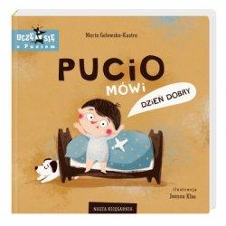 Książka Pucio mówi dzień dobry - Wydawnictwo Nasza Księgarnia