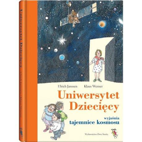 Książka Uniwersytet Dziecięcy wyjaśnia tajemnice kosmosu - Wydawnictwo Dwie Siostry