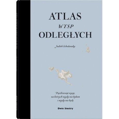 Atlas wysp odległych - Wydawnictwo Dwie Siostry