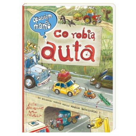 Książka Opowiem Ci mamo co robią auta - Wydawnictwo Nasza Księgarnia