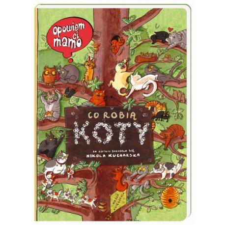Książka Opowiem Ci mamo co robią koty - Wydawnictwo Nasza Księgarnia