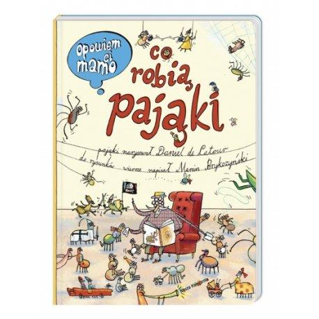 Książka Opowiem Ci mamo co robią pająki - Wydawnictwo Nasza Księgarnia
