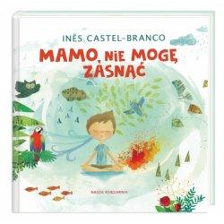 Książka Mamo, nie mogę zasnąć - Wydawnictwo Nasza Księgarnia