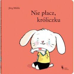 Książka Nie płacz, króliczku - Wydawnictwo Dwie Siostry